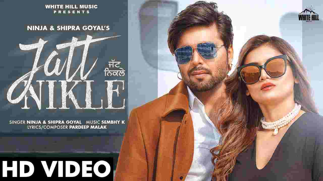 Jatt nikle lyrics Ninja x Shipra Goyal Punjabi Song