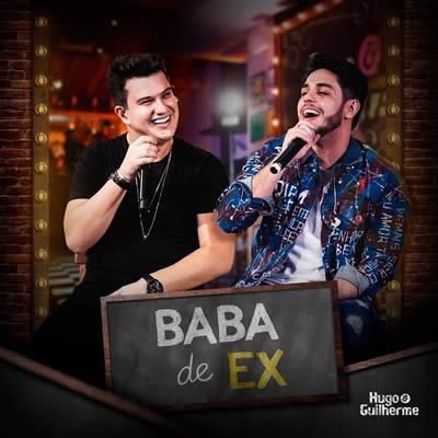 Hugo e Guilherme - Baba de Ex (Ao Vivo)
