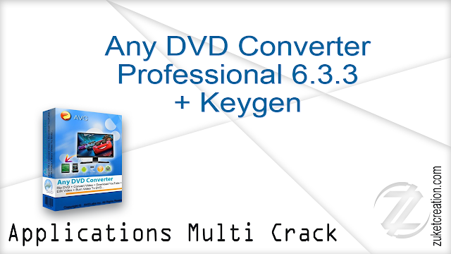 Any DVD Converter Professional 6.3.3 + Keygen  |  56 MB