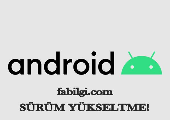 Android Telefonlarda Sürüm Yükseltme Nasıl Yapılır Uygulama