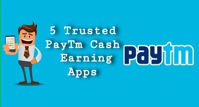 5 Instant Paytm cash earning apps [Trusted]