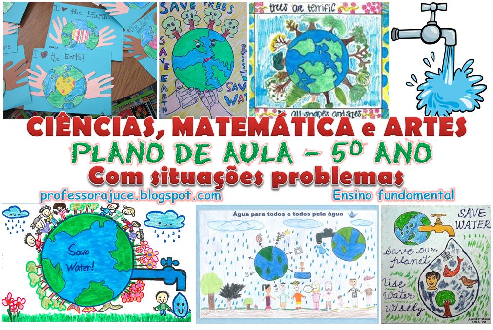 Professora Juce 5º Ano Plano De Aula Ciencias Matematica E Artes