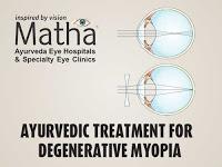 Ayurvedic Treatment for Degenerative Myopia