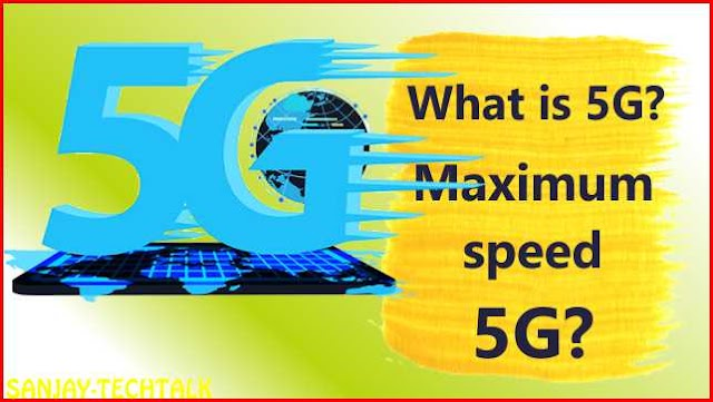 What is 5g Technology? What will be the speed of 5G Network?