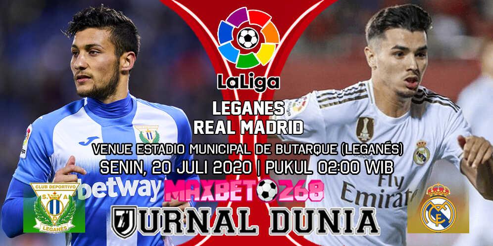 Prediksi Leganes vs Real Madrid 20 Juli 2020 Pukul 02:00 WIB