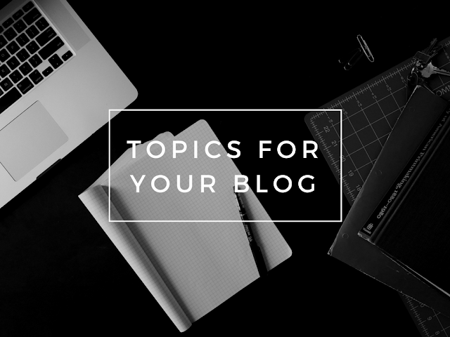 Topics for blog
