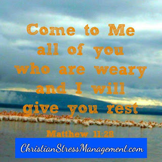 Come to Me all of you who are weary and I will give you rest. (Matthew 11:28)