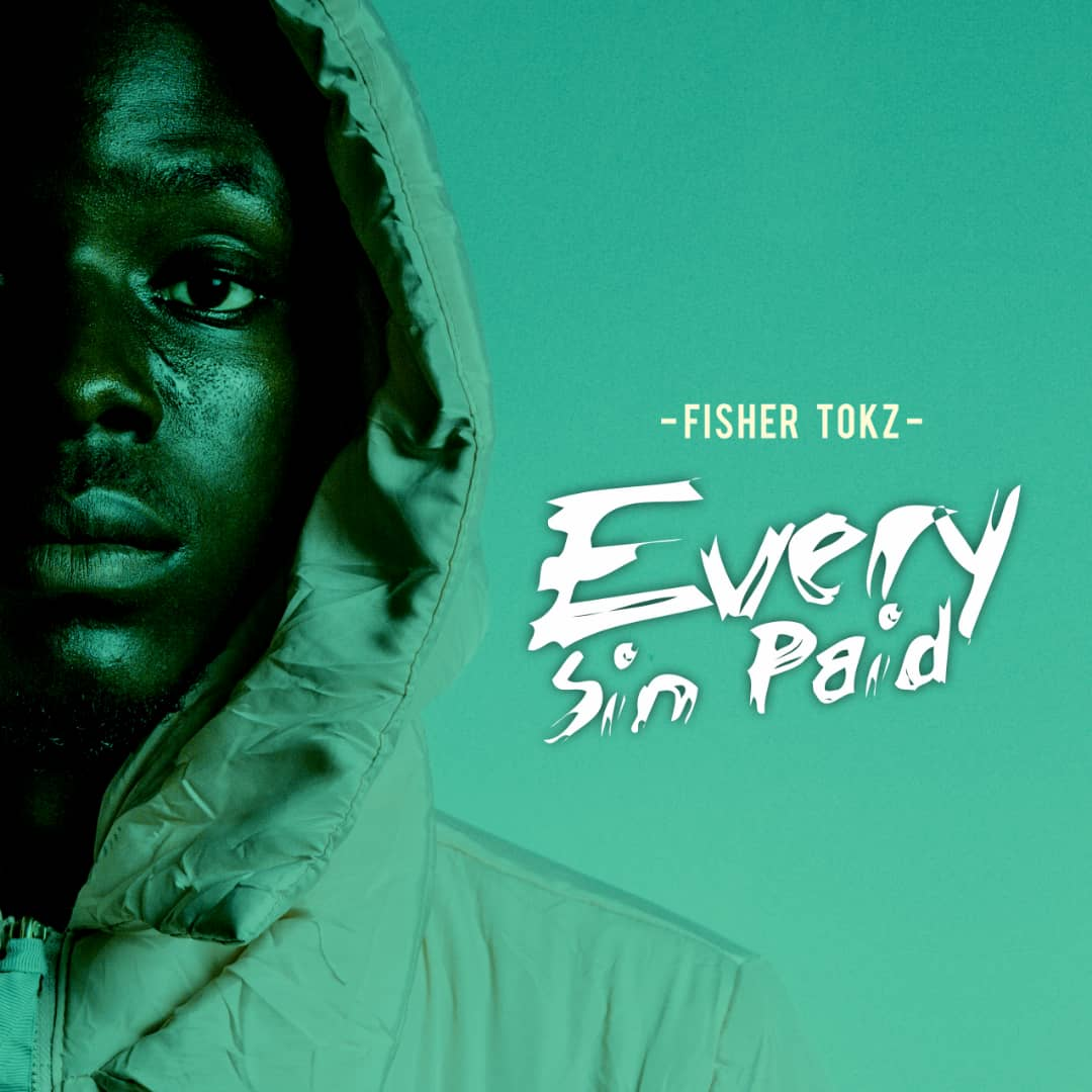 [MUSIC] EVERY SIN PAID BY FISHER TOKZ #Arewapublisize