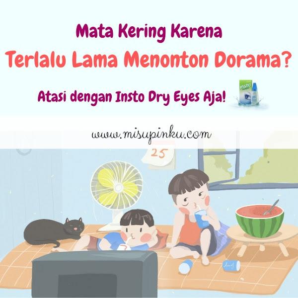 Mata Kering Karena Terlalu Lama Menonton Dorama? Atasi dengan Insto Dry Eyes Aja!