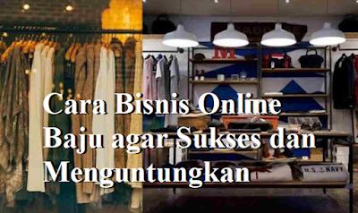 Cara Bisnis Online Baju agar Sukses dan Menguntungkan
