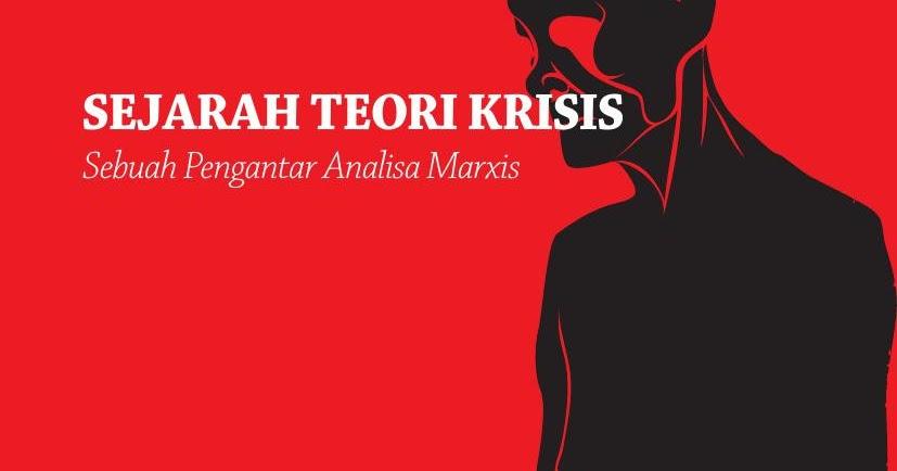 SEJARAH TEORI KRISIS Sebuah Pengantar Analisa Marxis ...