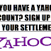 DID YOU HAVE A YAHOO ACCOUNT Any Time Between 2012 and 2016? Get 2 Years of Free Credit Monitoring or $100 Cash Back If You Already Have Credit Monitoring From Yahoo! Inc. Customer Data Security Breach Litigation Settlement