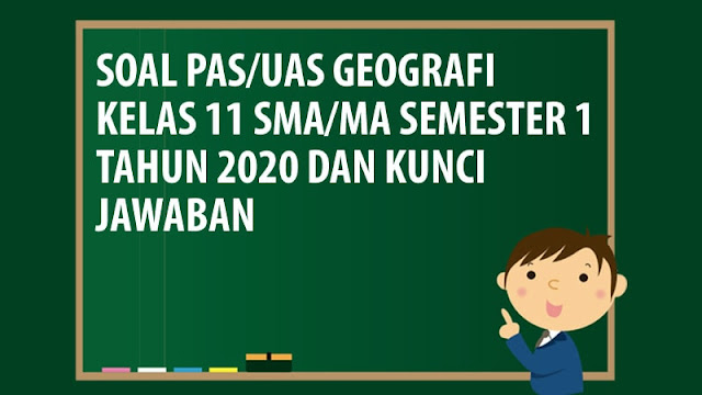 Soal Pas Uas Geografi Kelas 11 Sma Ma Semester 1 Tahun 2020 Andronezia