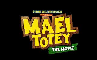 Makna Perkataan Totey Dalam Mael Totey The Movie