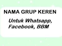 10 Contoh Nama Grup Keren dan Lucu Untuk Whatsapp, Facebook, BBM
