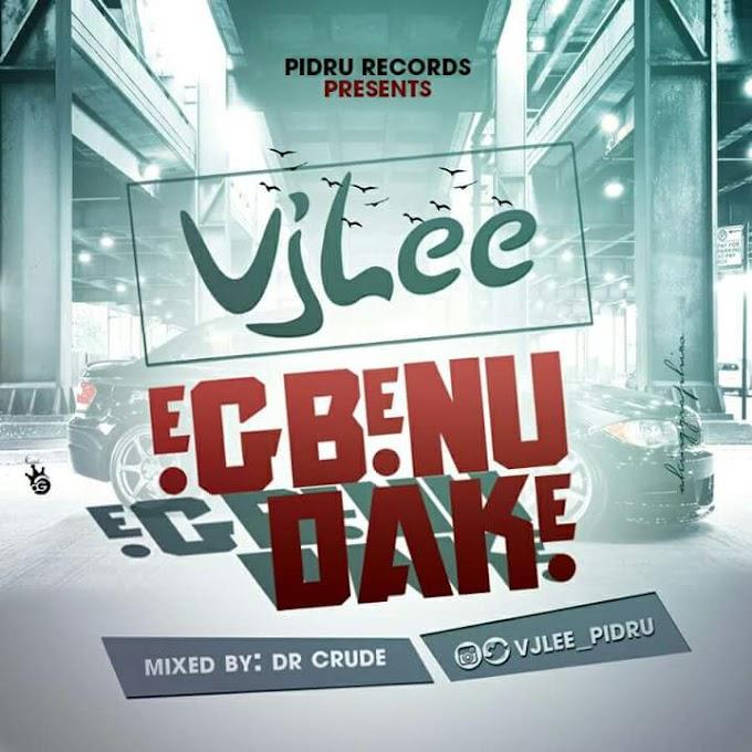 [Music] Egbenu Dake - VJLee