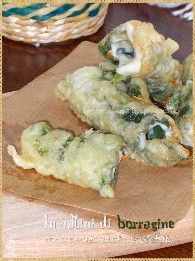 Involtini di borragine con scamorza ed alici in pastella