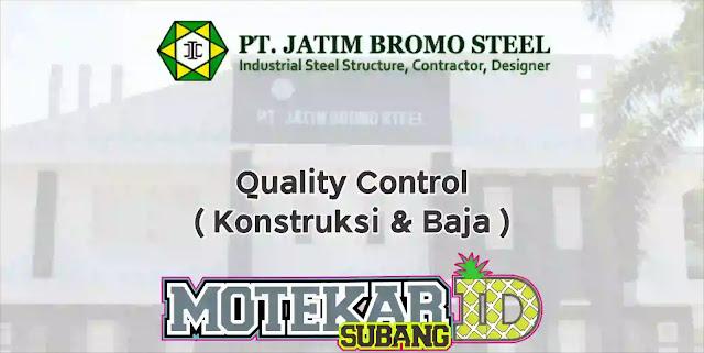 Info Loker Quality Control  ( Konstruksi & Baja ) 2019