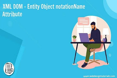 XML DOM - Entity Object notationName Attribute