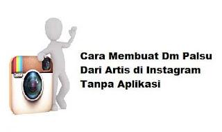 Cara Membuat Dm Palsu Dari Artis di Instagram Tanpa Aplikasi