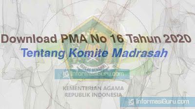 Download Peraturan Menteri Agama/ PMA No 16 Tahun 2020 Tentang Komite Madrasah I Pdf