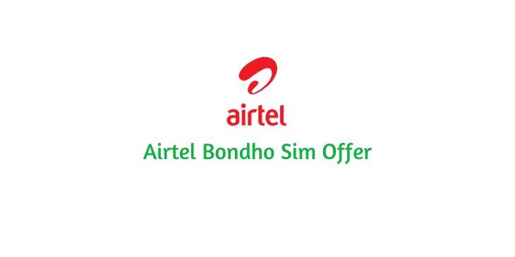 Airtel Bondho Sim all Offers