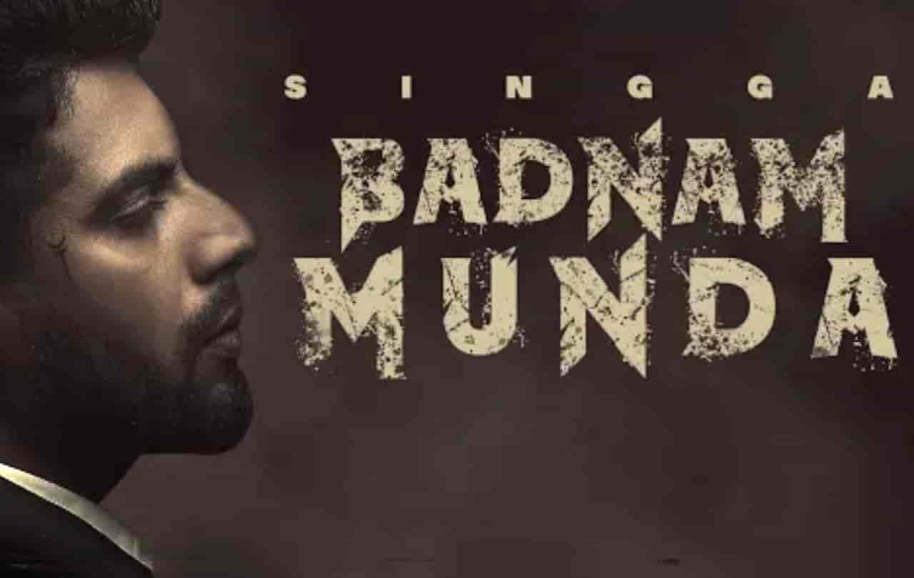 Badnam Munda Punjabi Song Lyrics Singga