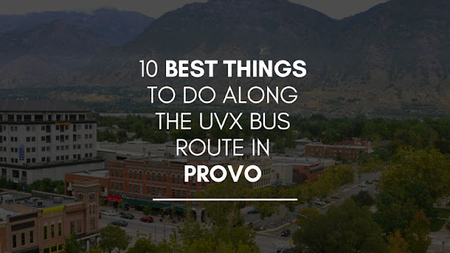 10 Best Things to do Along the UVX Bus Route in Provo