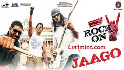 Jaago Lyrics – Rock ON 2 | Farhan Akhtar