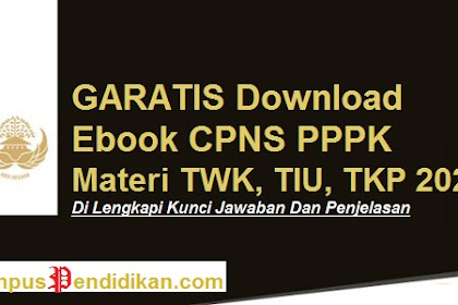 Materi TWK, TIU, TKP dan Soal Latihan CPNS Dan PPPK Beserta Kunci Jawaban