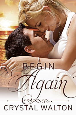 'BEGIN AGAIN': Healing, Forgiveness and Danger Paint this Contemporary Romance. Review of the 2017 Indie contemporary from Crystal Walton. Text © Rissi JC
