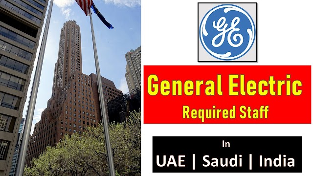 General Electric Hiring Staff In UAE , India & Saudi -2020