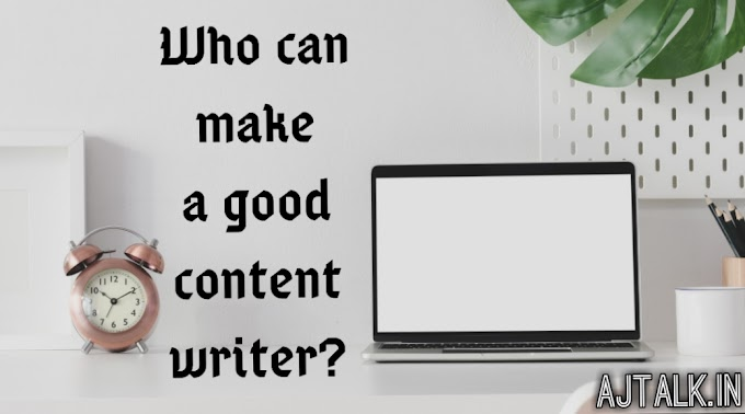 Who can make a good blogger/content writer?