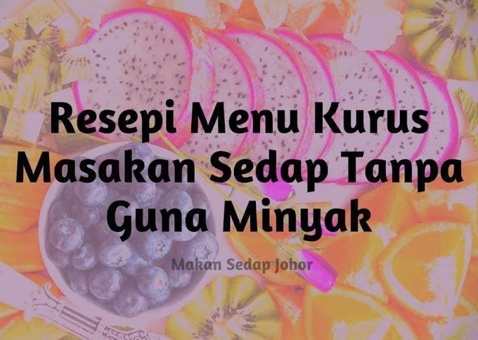 tips kurus: 7 RESEPI SIHAT & SEDAP MENU DIET TANPA MINYAK ~ Wordless Wednesday