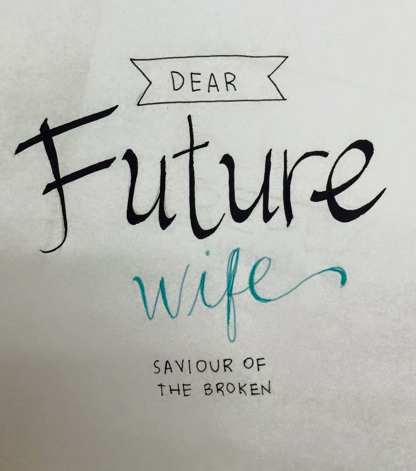 Literary (Submission): To my Future Wife , Dear Future
