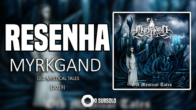 RESENHA | MYRKGAND - OLD MYSTICAL TALES | O SUBSOLO