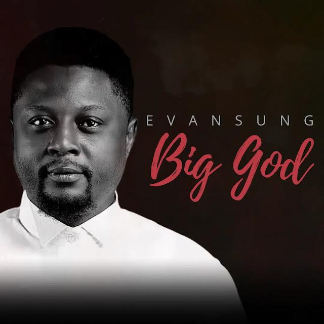 Audio: Evansung – Big God
