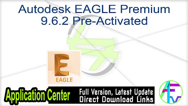 Autodesk EAGLE Premium 9.6.2 Pre-Activated