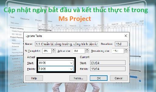 Cập nhật ngày bắt đầu và kết thúc thực tế trong Ms Project