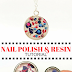 Easy Nail Polish and Resin Jewelry Tutorial |  Hearts Feature for Mother's Day