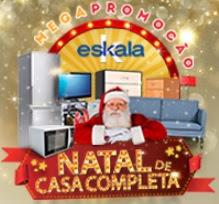 Promoção Lojas Eskala Natal 2017 Casa Completa Vales Compras 500 Reais