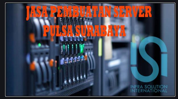 Jasa Pembuatan Server Pulsa Surabaya