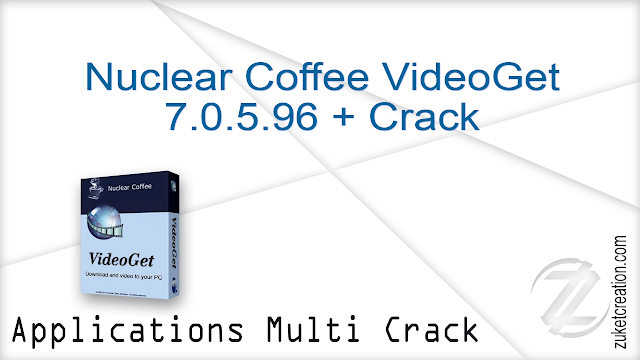 Nuclear Coffee VideoGet 7.0.5.96 + Crack   |   77 MB