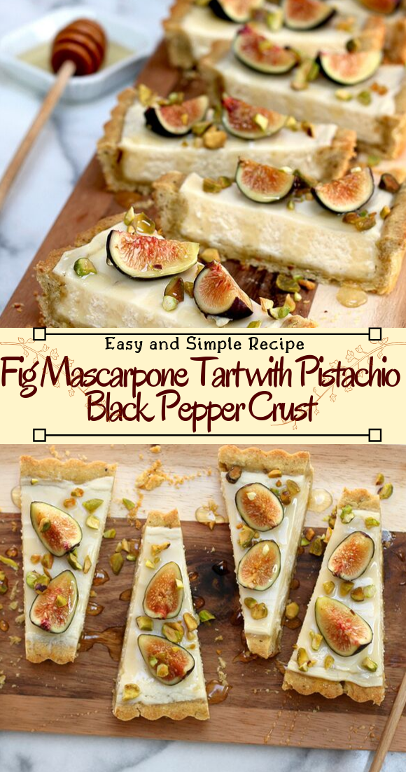 Fig Mascarpone Tart with Pistachio Black Pepper Crust #desserts #cakerecipe #chocolate #fingerfood #easy