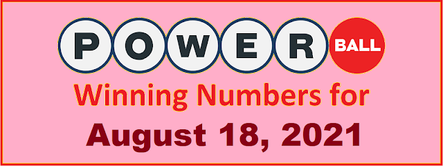 PowerBall Winning Numbers for Wednesday, August 18, 2021