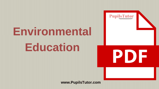 TNTEU (Tamil Nadu Teachers Education University) Environmental Education PDF Books, Notes and Study Material in English Medium Download Free for B.Ed 1st and 2nd Year   TNTEU Environmental Education PDF Book   Environmental Education TNTEU Notes   TNTEU (Tamil Nadu Teachers Education University) Environmental Education and Environmental Studies PDF Study Material for B.Ed First and Second Year in English Language