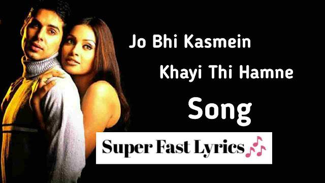 Jo Bhi Kasmein Khayi Thi Hamne Lyrics Video Hindi Song-Bipasha Basu-Raaz
