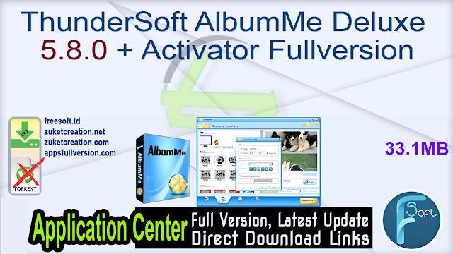 ThunderSoft AlbumMe Deluxe 5.8.0 + Activator Fullversion