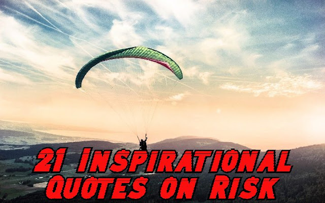 21-Inspirational-Quotes-on-Risk-that-will-help-You-More-Daring