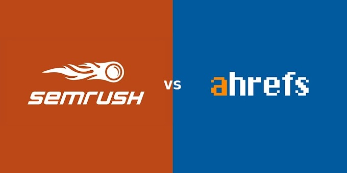 Which one is better SEMrush or Ahrefs? Complete Analysis [2021]